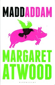 MaddAddam: A Novel por Margaret Atwood