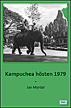 Kampuchea hösten 1979 by Jan Myrdal