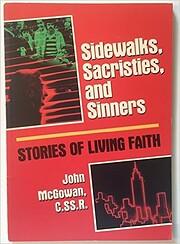 Sidewalks, sacristies, and sinners: Stories…