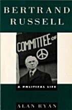 Bertrand Russell: A Political Life by Alan…