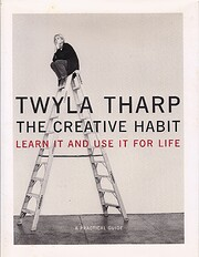 The Creative Habit: Learn It and Use It for…