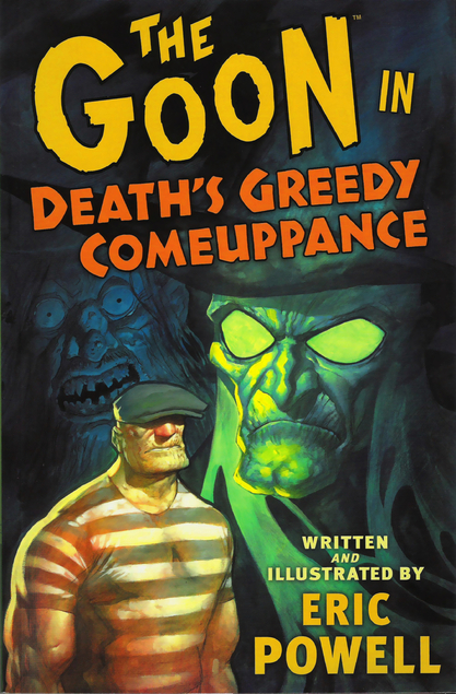 THE GOON: DEATH'S GREEDY COMEUPPANCE by Eric Powell