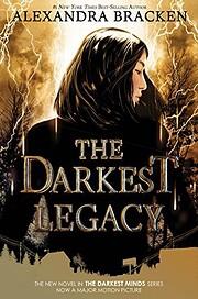 The Darkest Legacy (A Darkest Minds Novel)…
