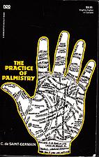 The Practice of Palmistry by C. de…