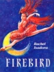 Firebird – tekijä: Rachel Isadora