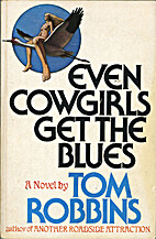 Even cowgirls get the blues : a novel by Tom…