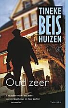 Oud zeer : thriller by Tineke Beishuizen