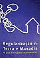 Regularização da terra e moradia : o que…