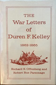 The War Letters of Duren F. Kelley,…