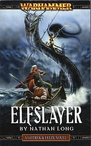 Elfslayer (Gotrek and Felix) de Nathan Long