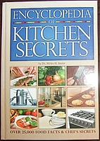 Encyclopedia of Kitchen Secrets by Dr. Myles…