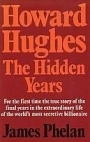 Howard Hughes: The Hidden Years - James Phelan