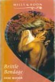 Brittle Bondage par Anne Mather