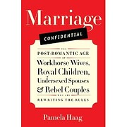 Marriage Confidential: The Post-Romantic Age…