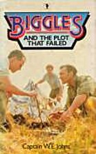 Biggles and the Plot That Failed (Knight…