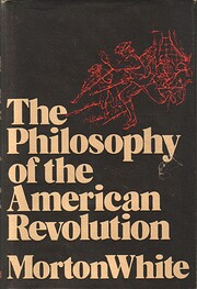 The Philosophy of the American Revolution…