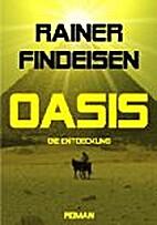 OASIS - Die Entdeckung by Rainer Findeisen
