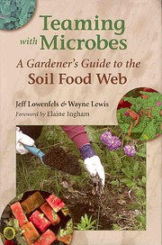 Teaming with microbes : a gardener's guide…