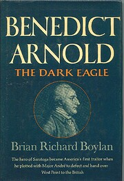 Benedict Arnold: The Dark Eagle by Brian…