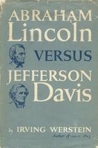 Abraham Lincoln versus Jefferson Davis by…