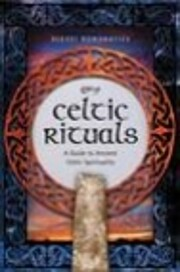 Celtic Rituals: A Guide to Ancient Celtic…