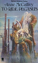 To Ride Pegasus by Anne McCaffrey