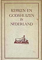 Kerken en godshuizen in Nederland by A.…