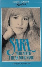 Sara, Whenever I Hear Your Name – tekijä:…