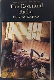 The Essential Kafka: The Castle; The Trial;…