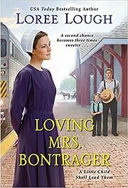 Loving Mrs. Bontrager (A Little Child Shall…