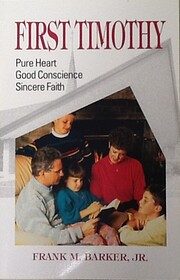 First Timothy: Pure Heart, Good Conscience,…