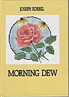 Morning dew: Thirty-one true stories from…