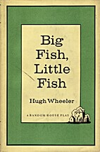 Big fish, little fish; a new comedy by Hugh…