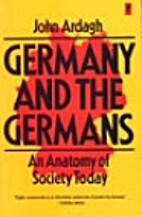 Germany and the Germans by John Ardagh