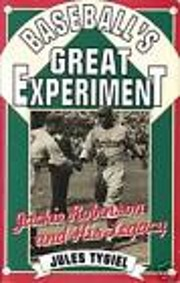 Baseball's great experiment : Jackie…