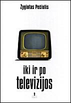 Iki ir po televizijos: žvilgsnis į XX…