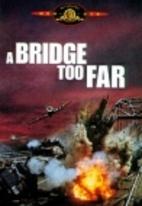 A Bridge Too Far [1977 film] by Richard…