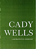 Cady Wells, a retrospective exhibition by…