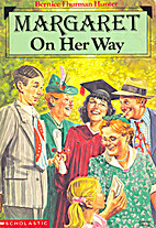 Margaret on Her Way by Bernice Thurman…