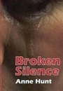 Broken Silence - Anne Hunt