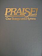 Praise Our Songs and Hymns by Charles A.…