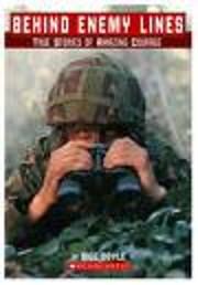 Behind Enemy Lines (True Stories of Amazing…