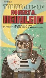The worlds of Robert A. Heinlein por Robert…