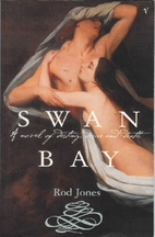 Swan Bay: A Novel of Destiny, Desire and…