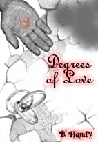 Degrees of Love by B. Handy