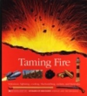 Taming Fire/Volcanoes, Lightning, Cooking,…