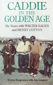 Caddie in the Golden Age: My Years with…