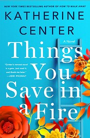 Things You Save in a Fire: A Novel by…