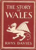 The Story of Wales by Rhys Davies