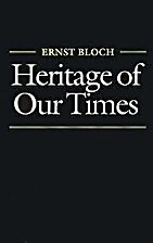 Heritage of Our Times by Ernst Bloch